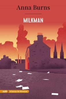 Ebooks descargar griego gratis MILKMAN 9788491814344 de ANNA BURNS PDB (Spanish Edition)