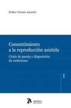 Ebooks en griego descargar CONSENTIMIENTO A LA REPRODUCCION ASISTIDA: CRISIS DE PAREJA Y DIS POSICION DE EMBRIONES MOBI