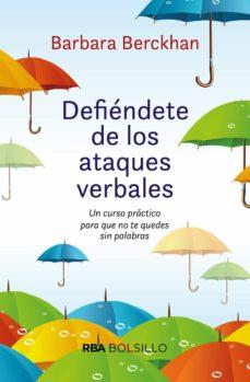 defiendete de los ataques verbales: un curso practico para que no te quedes sin palabras-barbara berckhan-9788492966844