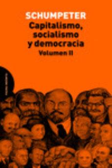 capitalismo, socialismo y democracia. volumen ii-joseph alois schumpeter-9788494366444
