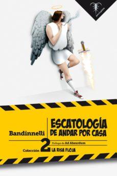 Descargar ebook para iphone 4 ESCATOLOGIA DE ANDAR POR CASA (COLECCION LA RISA FLOJA 2)