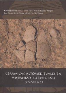 ceramicas altomedievales en hispania y su entorno (s.v-viii d.c.)-9788494795244