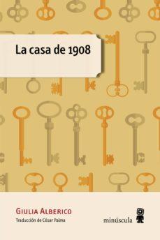 Descargar libros electronicos portugues LA CASA DE 1908 9788494834844 en español de GIULIA ALBERICO