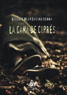 Libro en línea gratuito para descargar LA CAMA DE CIPRES 9788494968044  in Spanish