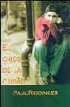 Kindle descarga de colección de libros electrónicos torrent EL CHICO DE LA CIUDAD de PAUL REIDINGER en español