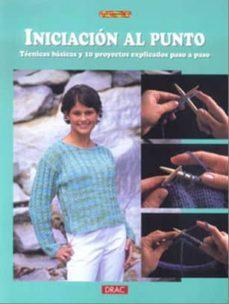 iniciacion al punto: tecnicas basicas y 10 proyectos explicados p aso a paso (2ª ed)-9788496365544