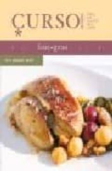 curso de cocina: foie gras, todos los secretos de la cocina-witz benoit-9788496669444