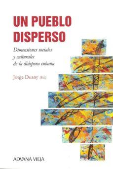 UN PUEBLO DISPERSO - JORGE DUANY | Adahalicante.org