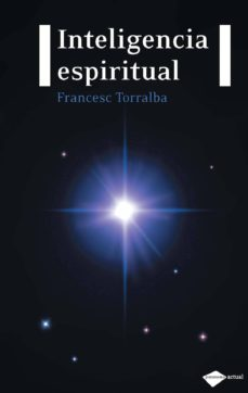 inteligencia espiritual-francesc torralba-9788496981744