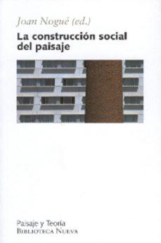 la construccion social del paisaje-joan nogue-9788497426244
