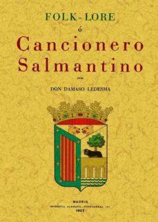 folk-lore o cancionero salmantino (ed. facsimil)-damaso ledesma-9788497614344