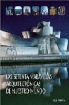 Titantitan.mx Las Setenta Maravillas Arquitectonicas De Nuestro Mundo Image