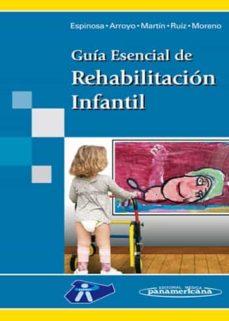 Libros de texto descargar rincon GUIA ESENCIAL DE REHABILITACION INFANTIL