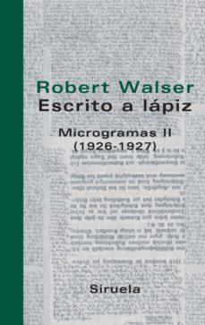 escrito a lapiz: microgramas ii (1926-1927)-robert walser-9788498410044