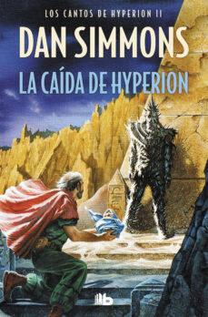 Descargar libros electrónicos de google libros gratis LA CAIDA DE HYPERION (SAGA LOS CANTOS DE HYPERION 2) 9788498723144 MOBI PDF de DAN SIMMONS
