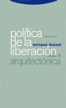 politica de la liberacion ii: arquitectonica-enrique dussel-9788498790344
