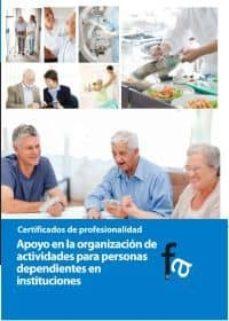 Descargas de libros de Amazon kindle APOYO EN LA ORGANIZACION DE ACTIVIDADES PARA PERSONAS DEPENDIENTE S EN INSTITUCIONES de RAFAEL CEBALLOS ATIENZA 9788499763644 ePub en español