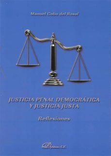 justicia penal democrática y justicia justa. reflexiones (ebook)-manuel cobo del rosal-9788499827544