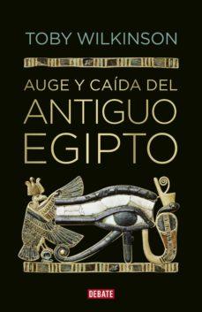 auge y caída del antiguo egipto (ebook)-toby wilkinson-9788499921044