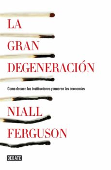 la gran degeneracion-niall ferguson-9788499922744
