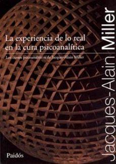 Titantitan.mx La Experiencia De Lo Real En La Cura Psicoanalitica: Los Cursos P Sicoanaliticos De Jacques-alain Miller Image