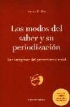 LOS MODOS DEL SABER Y SU PERIODIZACION: LAS CATEGORIAS DEL PENSAM IENTO SOCIAL (2ª ED.) - RUBEN DRI |