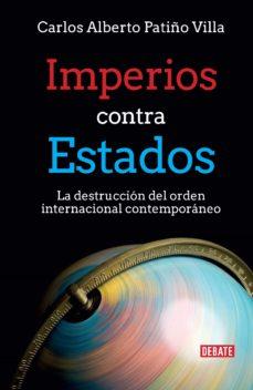 imperios contra estados (ebook)-carlos alberto patiño villa-9789588931944