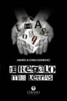Libros de audio descarga gratuita. TE REGALO MIS LETRAS in Spanish