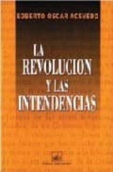 LA REVOLUCION Y LAS INTENDENCIAS - EDBERTO OSCAR ACEVEDO   Adahalicante.org