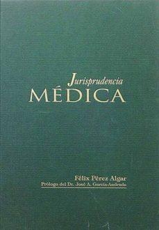 JURISPRUDENCIA MÉDICA. - FÉLIX, PÉREZ ALGAR | Adahalicante.org