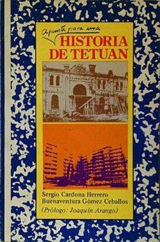 APUNTES PARA UNA HISTORIA DE TETUÁN - SERGIO Y GÓMEZ CEBALLOS, , CARDONA HERRERO | Adahalicante.org