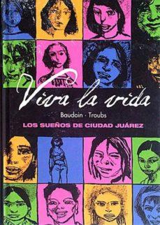 Enmarchaporlobasico.es Viva La Vida. Los Sueños De Ciudad Juárez Image
