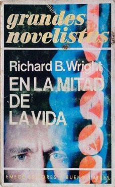 EN LA MITAD DE LA VIDA - RICHARD B. WRIGHT | Adahalicante.org