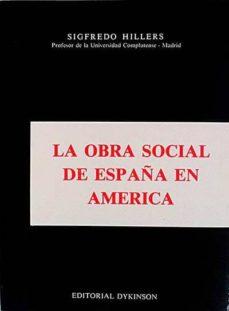 LA OBRA SOCIAL DE ESPAÑA EN AMÉRICA - SIGFREDO HILLERS DE LUQUE | Adahalicante.org