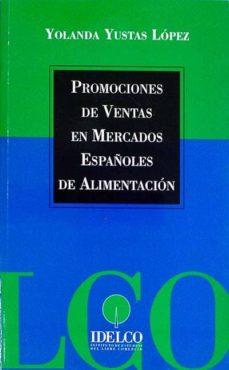 PROMOCIONES DE VENTAS EN MERCADOS ESPAÑOLES DE ALIMENTACION - YUSTAS LOPEZ YOLANDA | Adahalicante.org