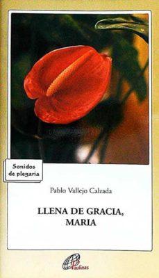LLENA DE GRACIA, MARÍA - PABLO VALLEJO CALZADA | Adahalicante.org