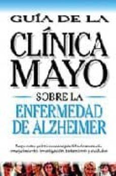 Descarga gratuita de audiolibros en línea. ENFERMEDAD DE ALZHEIMER: GUIA DE LA CLINICA MAYO de  9789706555854