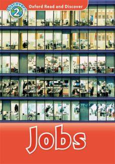 Libros de computadora gratuitos para descargar en pdf OXFORD READ AND DISCOVER 2. JOBS (+ MP3) (Spanish Edition)