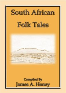 SOUTH AFRICAN FOLK-TALES - 44 AFRICAN STORIES FOR CHILDREN EBOOK | VARIOUS  | Descargar libro PDF o EPUB 9780956058454