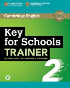 Descarga gratuita de audiolibros en francés. KEY FOR SCHOOLS TRAINER 2 SIX PRACTICE TESTS WITHOUT ANSWERS WITH AUDIO