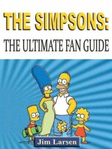 the simpsons: the ultimate fan guide (ebook)-jim larsen-9781304090454