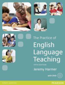 Descargas gratuitas de libros electrónicos gratis. THE PRACTICE OF ENGLISH LANGUAGE TEACHING 5TH EDITION BOOK WITH DVD PACK 9781447980254