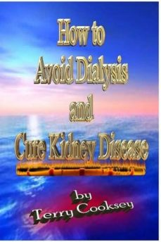 how to avoid dialysis and cure kidney disease (ebook)-terry cooksey-9781476380254