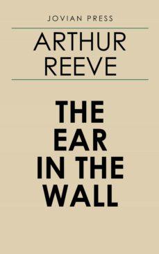the ear in the wall (ebook)-arthur reeve-9781537817354