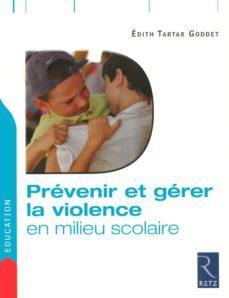prévenir et gérer la violence en milieu scolaire (ebook)-édith tartar goddet-9782725664354