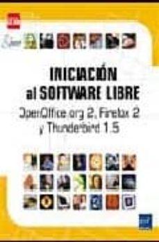 Descargar INICIACION AL SOFWARE LIBRE : OPENOFFICE.ORG 2, FIREFOX 2 Y THUND ERBIRD 1.5 gratis pdf - leer online