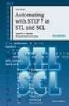 Descargar AUTOMATING WITH STEP 7 IN STL AND SCL. SIMATIC S7-300/400 PROGRAM MABLE CONTROLLERS gratis pdf - leer online