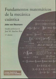 Los mejores ebooks gratuitos descargados FUNDAMENTOS MATEMATICOS DE LA MECANICA CUANTICA 9788400103354