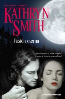 Descargas de libros electrónicos gratis para kindle fire hd PASION ETERNA PDB 9788408093954 de KATHRYN SMITH