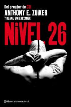 Descargar un libro a mi computadora NIVEL 26 de ANTHONY E. ZUIKER, DUANE SWIERCZYNSKI RTF CHM DJVU